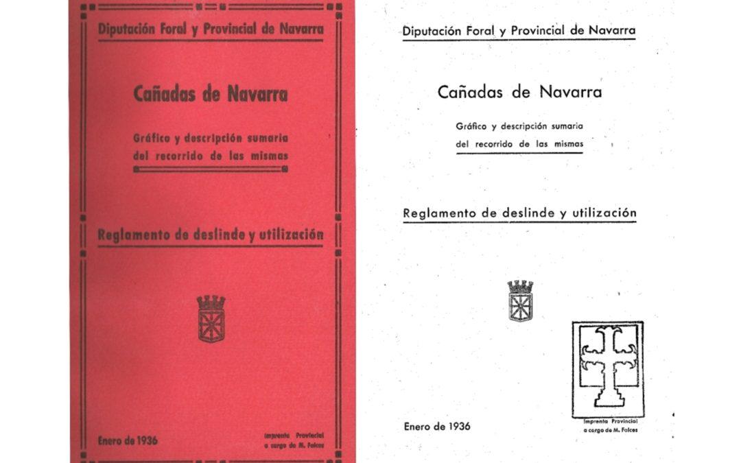 INCLUIMOS NUEVO DOCUMENTO DE ENERO DE 1936 CAÑADAS DE NAVARRA  Gráfica y descripción sumaria del recorrido de las mismas y Reglamento de deslinde y utilización.